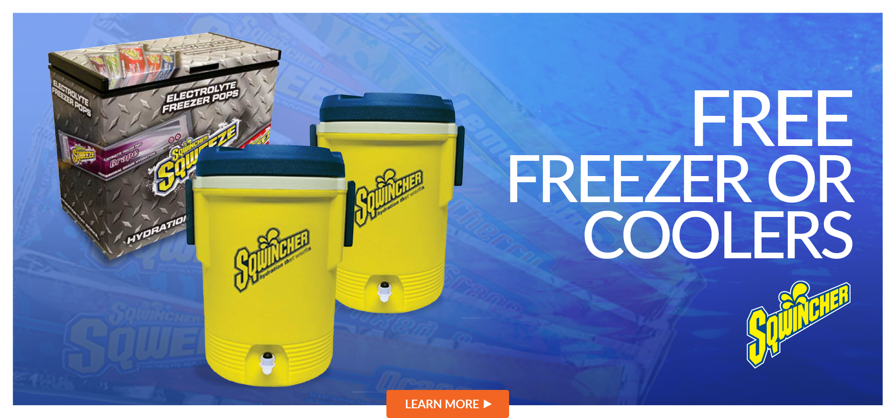 Get a Free Sqwincher Freezer or 2 coolers. Click for Details.